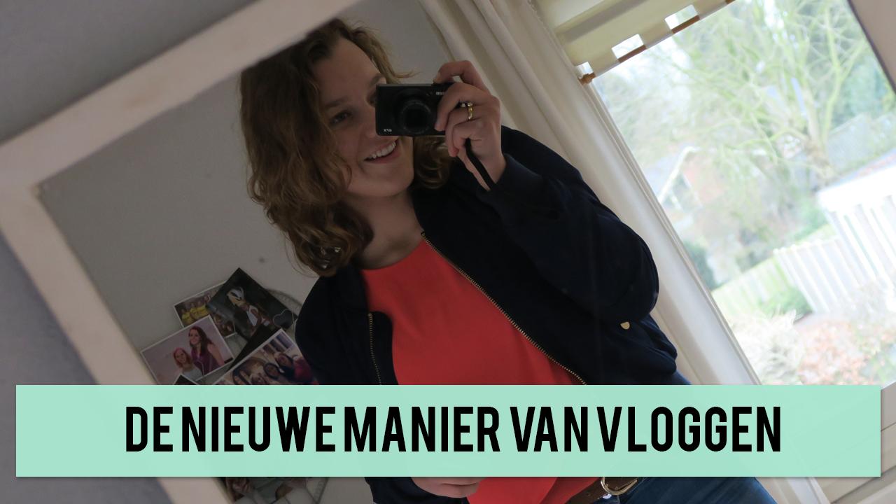 de nieuwe manier van vloggen